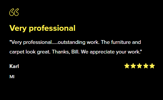 """Review by Karl: """"Very professional... outstanding work. The furniture and carpet look great."""""""