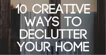 !0 Ways to declutter your home